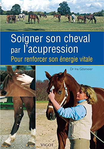 9782711418367: Soigner son cheval par l'acupression