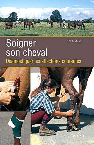 SOIGNER SON CHEVAL: VOGEL COLIN