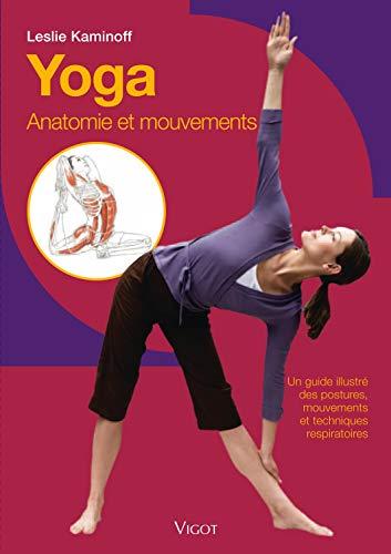 9782711418879: Yoga : Anatomie et mouvements Un guide illustré des postures, mouvements et techniques respiratoires