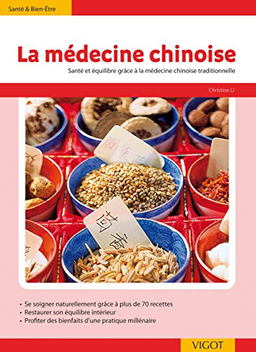 9782711418923: La médecine chinoise : Plus de 70 recettes inspirées de la théorie des 5 éléments ; Etre en forme et le rester au quotidien avec la médecine traditionnelle chinoise