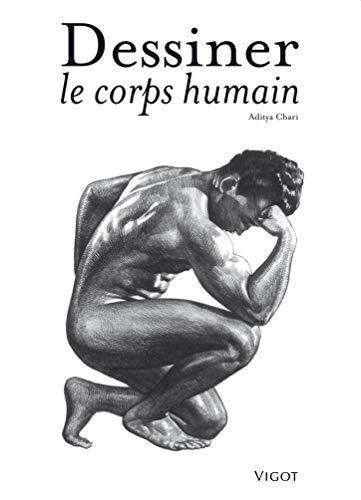 Dessiner le corps humain (French Edition): Aditya Chari