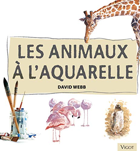 9782711419135: Les animaux à l'aquarelle (French Edition)