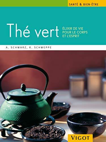 9782711420025: Le thé vert : Elixir de vie pour le corps et l'esprit