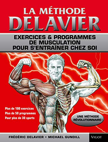 La methode Delavier (French Edition): F.Delavier; M.Gundil