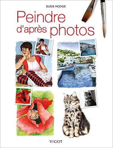 9782711420315: Peindre d'apr�s photos