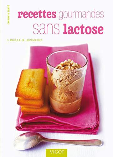 Recettes gourmandes sans lactose: Maus, Simone, Lanzenberger,