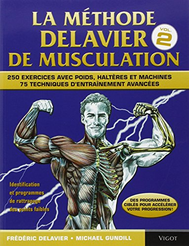 la méthode Delavier de musculation t.2 (French Edition): F.Delavier