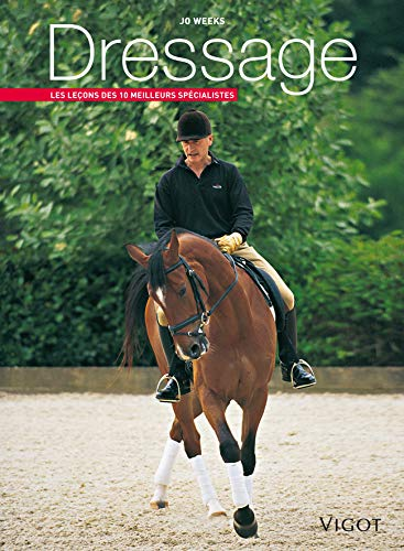 Dressage (French Edition): Weeks J.