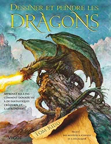 Dessiner et peindre les dragons (French Edition): Tom Kidd