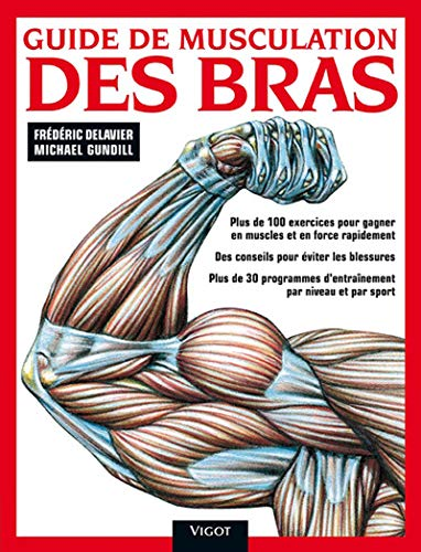 9782711421343: Guide de musculation des bras (French Edition)