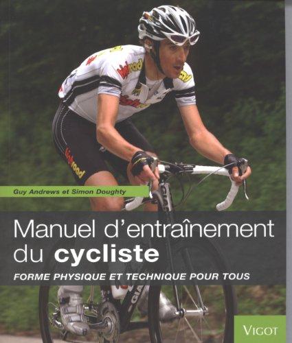 9782711421589: Manuel d'entra�nement du cycliste : Forme physique et technique pour tous