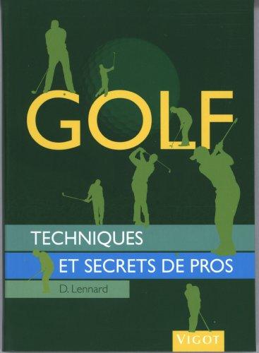 9782711421633: Golf : Techniques et secrets de pros