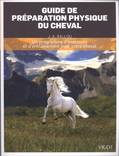 guide de preparation physique du cheval: Jec Aristotle Ballou