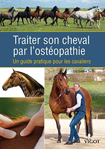 traiter son cheval par l'osteopathie: S. Sachs