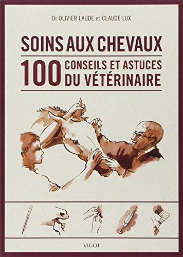 9782711421985: Soins des chevaux : Les 100 conseils du vétérinaire