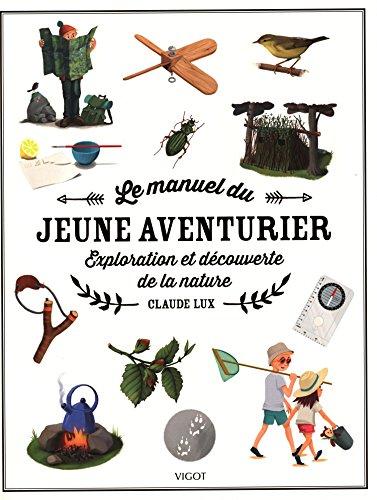 9782711421992: Le manuel du jeune aventurier : Exploration et découverte de la nature
