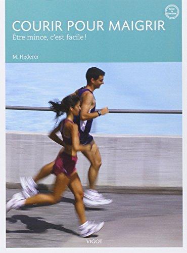9782711422180: Courir pour maigrir : Etre mince, c'est facile !