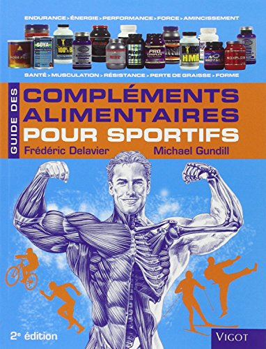 Guide des complements alimentaires pour sportifs (French Edition): F.Delavier; M.Gundil