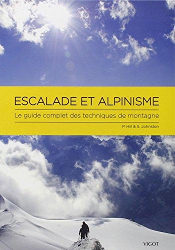 9782711422425: Escalade et alpinisme : Le guide complet des techniques de montagne