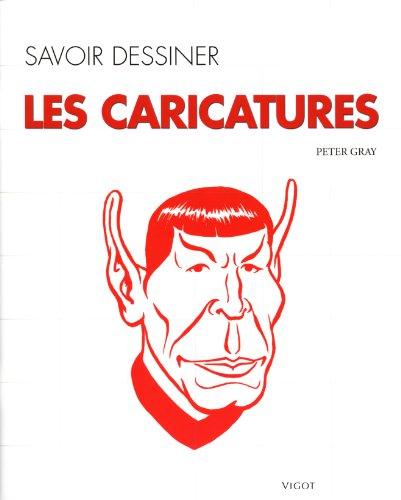 SAVOIR DESSINER LES CARICATURES: GRAY PETER