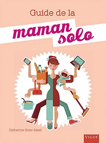 9782711422814: Maman solo : Un guide pratique pour trouver le bon équilibre