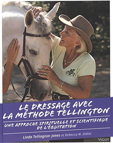 DRESSAGE AVEC LA METHODE TELLINGTON -LE-: TELLINGTON JONE