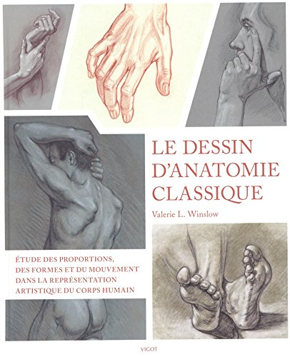 9782711423125: Le dessin d'anatomie classique : proportions, mouvement et morphologie dans la représentation artistique du corps humain