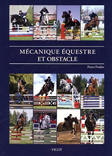 Mécanique équestre et obstacle : CSO, CCE et leur entraînement: Pierre Pradier