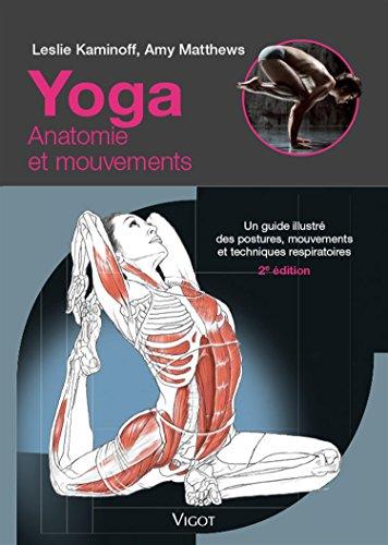 9782711423361: Yoga : anatomie et mouvements : Un guide illustré des postures, mouvements et techniques respiratoires