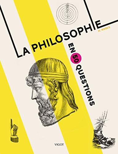 PHILOSOPHIE EN 50 QUESTIONS -LA-: WEEKS M