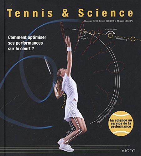 9782711424375: Tennis & Science : Comment optimiser ses performances sur le court ?