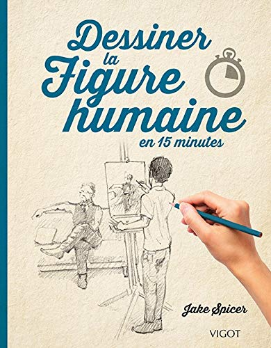 9782711424573: Dessiner la figure humaine en 15 minutes