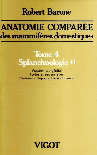 9782711481880: Anatomie comparée des mammifères domestiques. Tome 4, Splanchnologie II