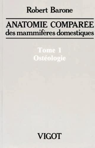 9782711491605: Anatomie comparée des mammifères domestique, tome 1. Ostéologie