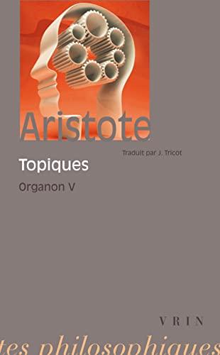 Organon Tome 5 Les Topiques: Aristote