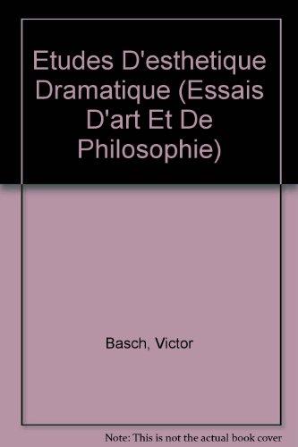 Etudes d'esthetique dramatique: Victor Basch