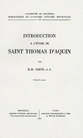 Introduction a l'étude de Saint Thomas D'Aquin: Chenu, Marie Dominique