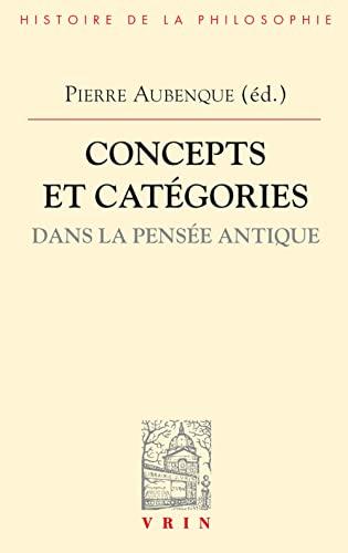 9782711601554: Concepts Et Categories Dans La Pensee Antique (Bibliotheque D'Histoire de la Philosophie) (French Edition)
