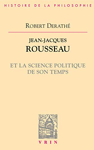 Jean-Jacques Rousseau et la science politique de: Robert Derathé
