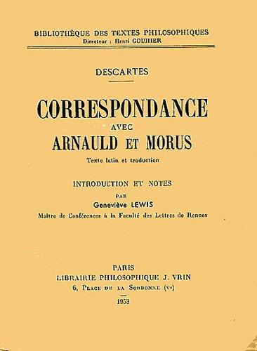 Correspondance avec Arnauld et Morus: Rene Descartes