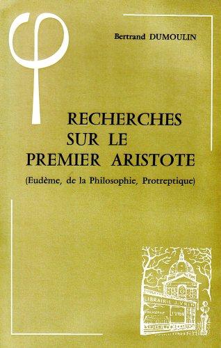 9782711602247: Recherches Sur Le Premier Aristote: Eudeme, De La Philosophie, Protreptiqu