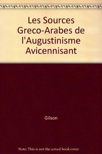 9782711602940: Les Sources Greco-Arabes de l'Augustinisme Avicennisant