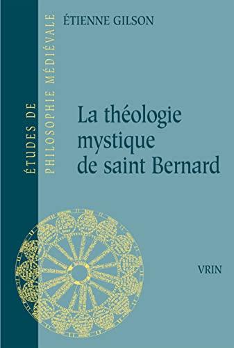 La Theologie Mystique De Saint Bernard (Etudes De Philosophie Medievale) (French Edition) (2711602966) by Etienne Gilson