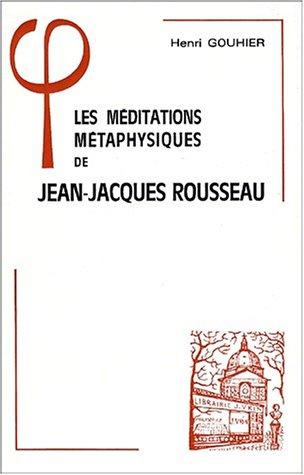 9782711603244: Les méditations métaphysiques de Jean-Jacques Rousseau