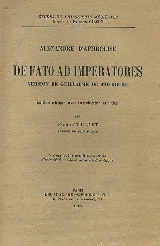 Le De Fato ad imperatores d�Alexandre d�Aphrodise dans la versi: Guillaume de Moerbeke