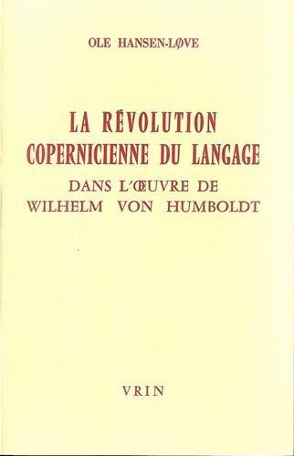 La revolution copernicienne du langage dans l�oeuvre de Wilhelm: Hansen Love, Ole