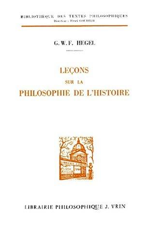 9782711603510: G.W.F. Hegel: Lecons Sur La Philosophie de L'Histoire (Bibliotheque Des Textes Philosophiques) (French Edition)