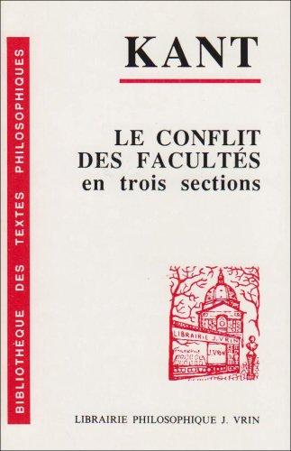 Conflit des facultes, en trois sections 1798 (Le): Kant, Emmanuel