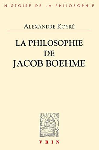 9782711604456: La Philosophie de Jacob Boehme. Étude Sur les origines de la métaphysique allemande