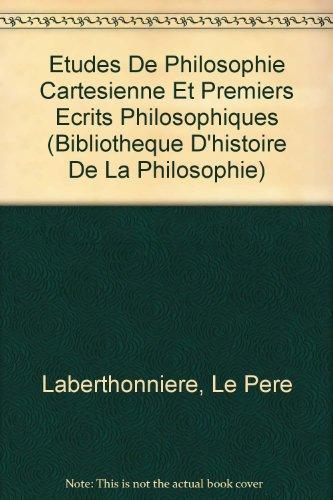 9782711604494: Etudes de philosophie cart�sienne et premiers �crits philosophiques
